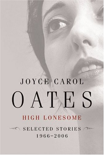 High Lonesome New and Selected Stories 1966-2006  2006 edition cover