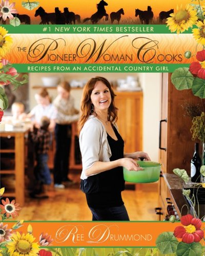 Pioneer Woman Cooks Recipes from an Accidental Country Girl  2009 9780061658198 Front Cover