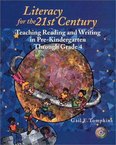 Literacy for the 21st Century Teaching Reading and Writing in Pre-Kindergarten Through Grade 4  2003 9780130987198 Front Cover