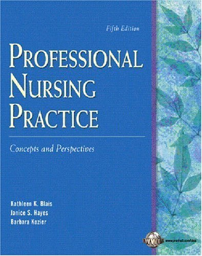 Professional Nursing Practice Concepts and Perspectives 5th 2006 (Revised) 9780131188198 Front Cover