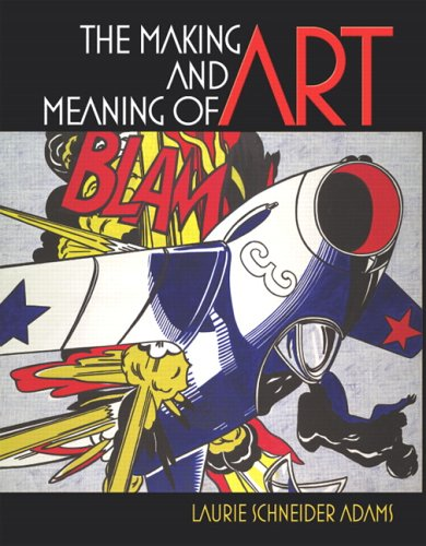 Making and Meaning of Art   2007 9780131779198 Front Cover