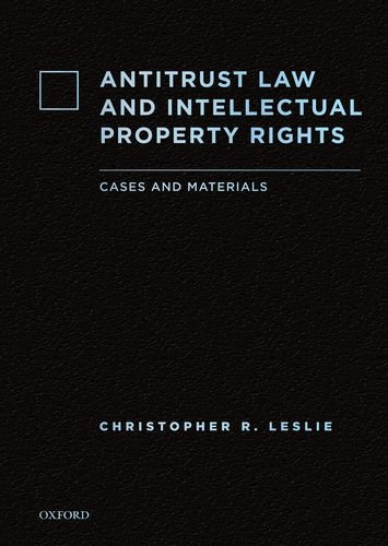 Antitrust Law and Intellectual Property Rights Cases and Materials  2010 edition cover