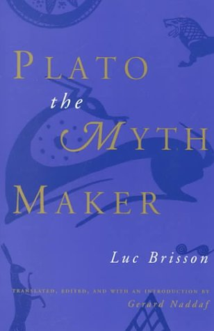 Plato the Myth Maker  N/A 9780226075198 Front Cover
