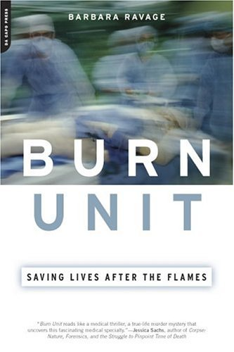 Burn Unit Saving Lives after the Flames  2005 edition cover