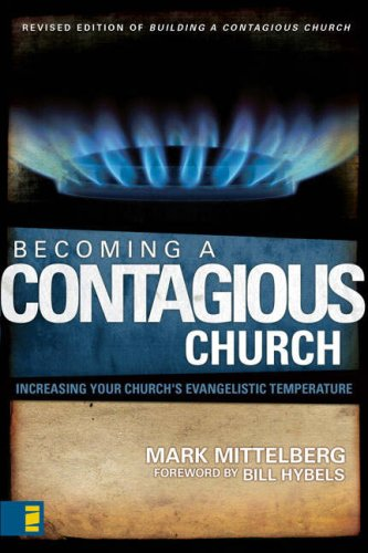 Becoming a Contagious Church Increasing Your Church's Evangelistic Temperature  2007 (Revised) edition cover