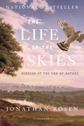 Life of the Skies Birding at the End of Nature N/A edition cover