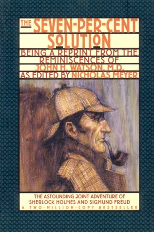 Seven-Percent Solution Being a Reprint from the Reminiscences of John H. Watson, M. D.  1993 edition cover