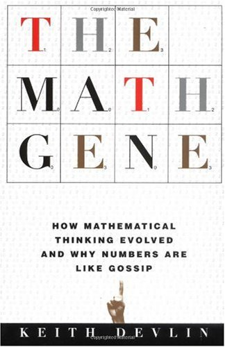 Math Gene How Mathematical Thinking Evolved and Why Numbers Are Like Gossip N/A edition cover