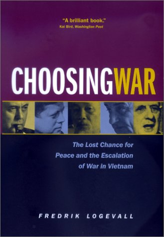 Choosing War The Lost Chance for Peace and the Escalation of War in Vietnam  2001 (Reprint) edition cover