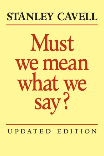 Must We Mean What We Say? A Book of Essays 2nd 2003 (Revised) edition cover