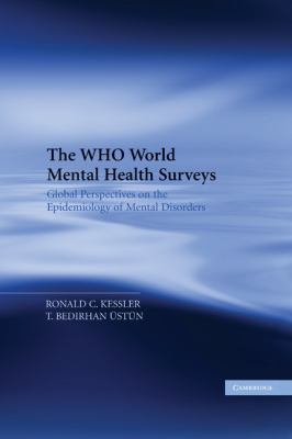 WHO World Mental Health Surveys Global Perspectives on the Epidemiology of Mental Disorders  2008 9780521884198 Front Cover
