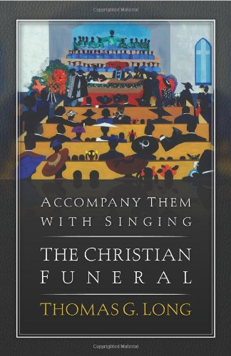 Accompany Them with Singing The Christian Funeral  2009 edition cover