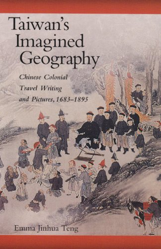Taiwan's Imagined Geography Chinese Colonial Travel Writing and Pictures, 1683-1895  2006 edition cover