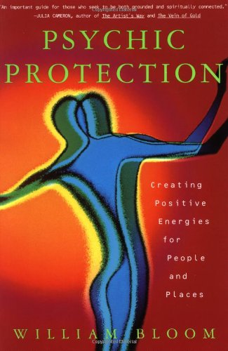 Psychic Protection Creating Positive Energies for People and Places  1997 9780684835198 Front Cover