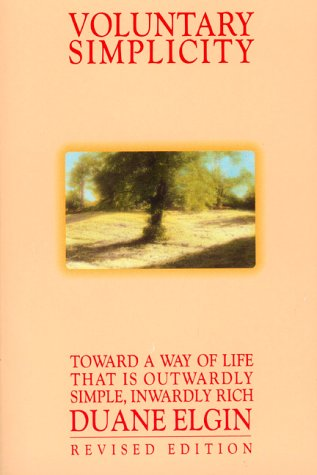 Voluntary Simplicity Toward a Way of Life That Is Outwardly Simple, Inwardly Rich Revised edition cover