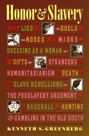 Honor and Slavery Lies, Duels, Noses, Masks, Dressing as a Woman, Gifts, Strangers, Humanitarianism, Death, Slave Rebellions  1998 edition cover
