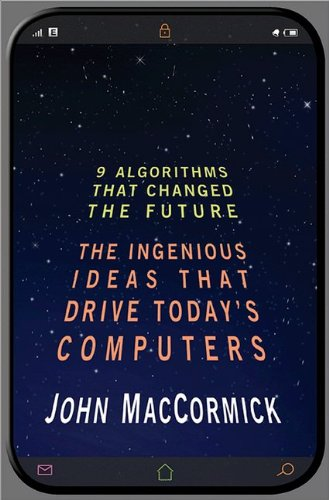 9 Algorithms That Changed the Future The Ingenious Ideas That Drive Today's Computers  2013 edition cover