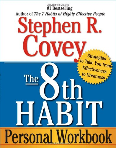 8th Habit From Effectiveness to Greatness  2006 (Workbook) edition cover