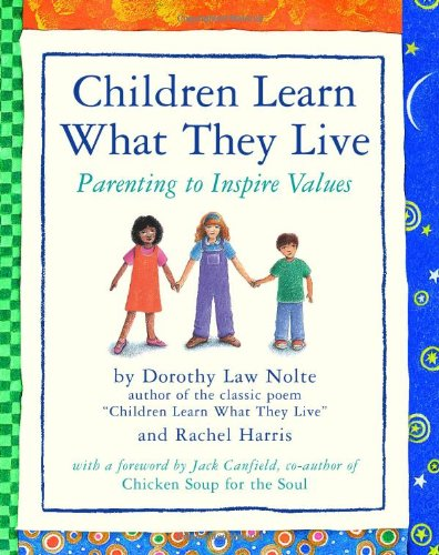 Children Learn What They Live Parenting to Inspire Values  1998 9780761109198 Front Cover