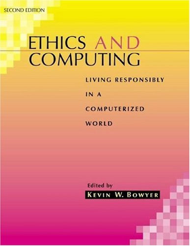 Ethics and Computing Living Responsibly in a Computerized World 2nd 2001 (Revised) edition cover