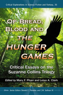 Of Bread, Blood and the Hunger Games Critical Essays on the Suzanne Collins Trilogy  2012 edition cover