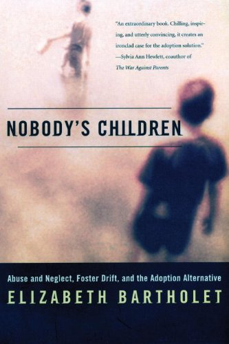 Nobody's Children Abuse and Neglect, Foster Drift, and the Adoption Alternative  2000 edition cover