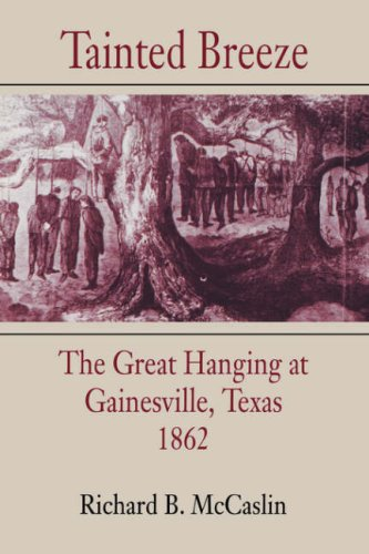 Tainted Breeze The Great Hanging at Gainesville, Texas 1862 N/A edition cover
