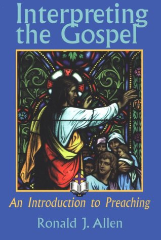 Interpreting the Gospel An Introduction to Preaching N/A 9780827216198 Front Cover
