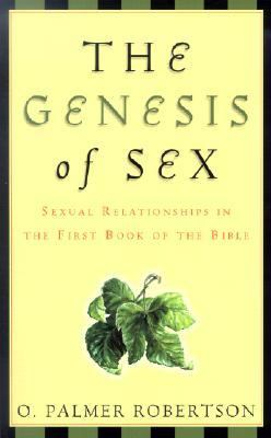 Genesis of Sex Sexual Relationships in the First Book of the Bible  2002 edition cover