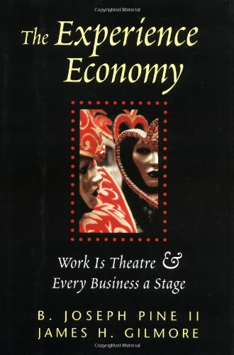 Experience Economy Work Is Theatre and Every Business a Stage  1999 9780875848198 Front Cover