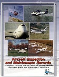 Aircraft Inspection and Maintenance Records : A Practical Guide to Airworthiness for Aircraft Owners, Operators, Pilots, and Maintenance Technicians 1st edition cover