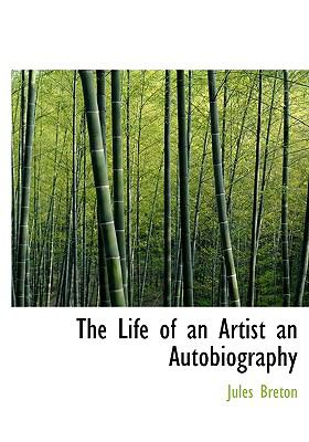 Life of an Artist an Autobiography N/A 9781115293198 Front Cover