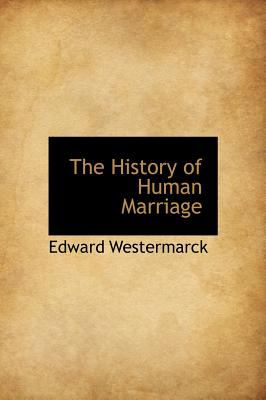 History of Human Marriage  N/A 9781115561198 Front Cover
