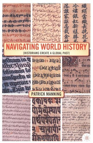 Navigating World History Historians Create a Global Past  2003 (Revised) edition cover