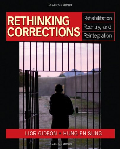 Rethinking Corrections Rehabilitation, Reentry, and Reintegration  2011 edition cover