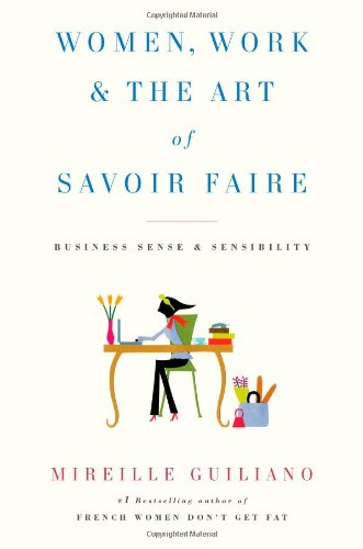 Women, Work and the Art of Savoir Faire Business Sense and Sensibility  2009 edition cover