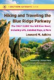 Hiking and Traveling the Blue Ridge Parkway The Only Guide You Will Ever Need, Including GPS, Detailed Maps, and More  2013 edition cover