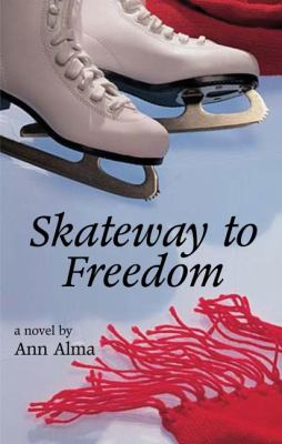 Skateway to Freedom  2nd 2007 9781550027198 Front Cover