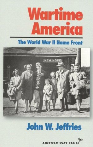 Wartime America The World War II Home Front N/A edition cover