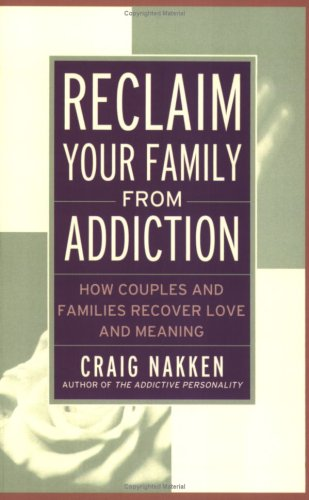 Reclaim Your Family from Addiction How Couples and Families Recover Love and Meaning  2000 edition cover