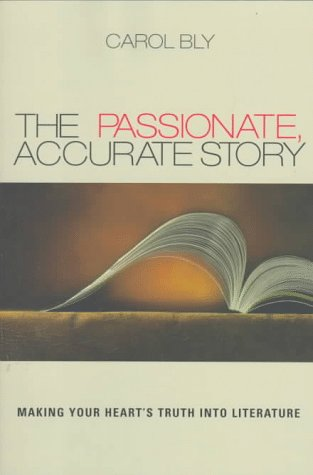 Passionate, Accurate Story Making Your Hearts Truth into Literature  1998 (Reprint) edition cover