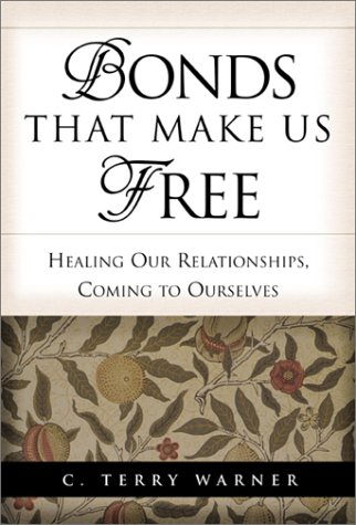 Bonds That Make Us Free Healing Our Relationships, Coming to Ourselves  2001 edition cover