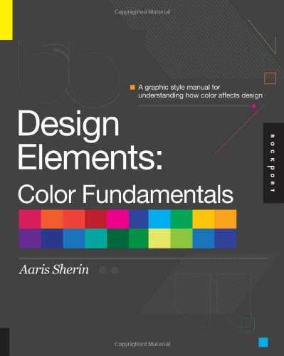 Design Elements, Color Fundamentals A Graphic Style Manual for Understanding How Color Affects Design  2012 edition cover