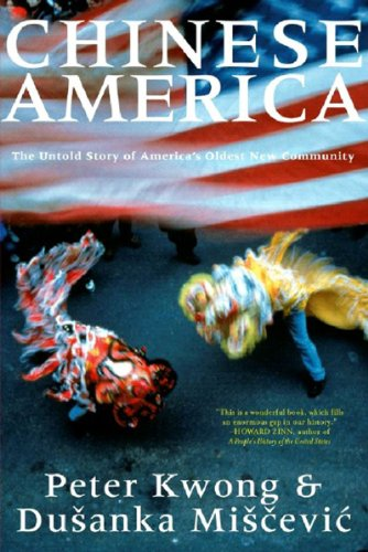 Chinese America The Untold Story of America's Oldest New Community N/A 9781595581198 Front Cover