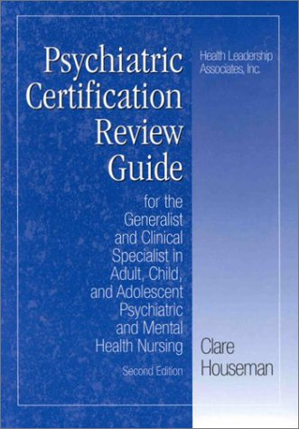 Psychiatric Certification Review Guide for the Generalist and Clinical Specialist in Adult, Child, and Adolescent Psychiatric and Mental Health Nursing  2nd 1998 (Revised) edition cover