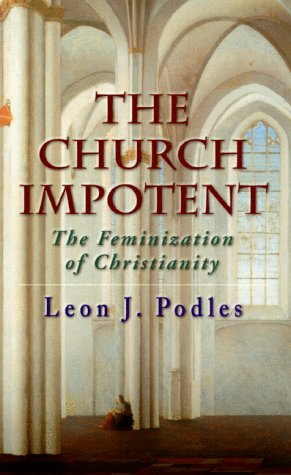 Church Impotent The Feminization of Christianity N/A edition cover