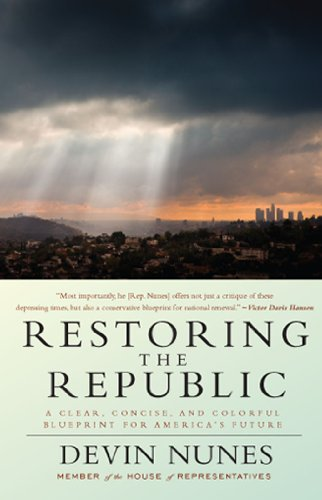 Restoring the Republic A Clear, Concise, and Colorful Blueprint for America's Future  2010 9781935071198 Front Cover
