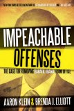 Impeachable Offenses: The Case for Removing Barack Obama from Office  2013 9781938067198 Front Cover