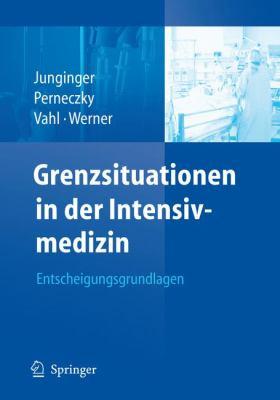 Grenzsituationen in Der Intensivmedizin: Entscheidungsgrundlagen  2008 edition cover