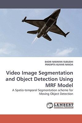 Video Image Segmentation and Object Detection Using Mrf Model N/A 9783838314198 Front Cover